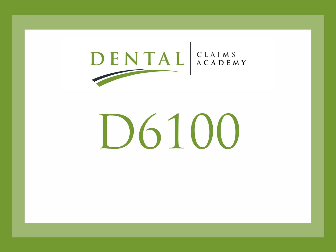 Understanding CDT code D6100